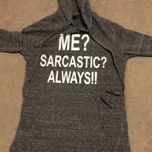 """""""Me? Sarcastic? Always!!"""" Hoodie"""